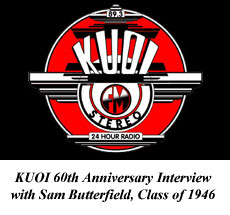 KUOI 60th Anniversary Interview with Sam Butterfield, Class of 1946 . . .