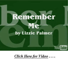 Remember Me Video by Lizzie Palmer . . .